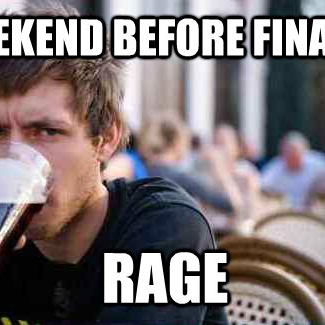 So it's the Friday before finals...