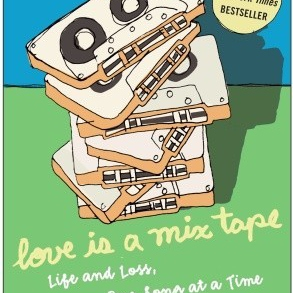 Selections From Rob Sheffield's Love Is A Mix Tape.