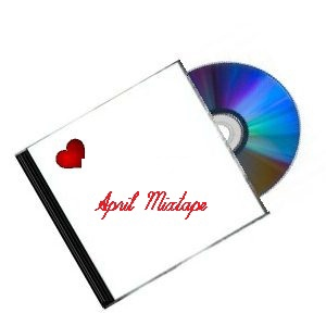 April 2012 Mixtape