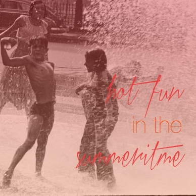 Hot Fun (in the Summertime)