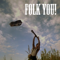 Folk You! (Folk Songs for a not so great day)