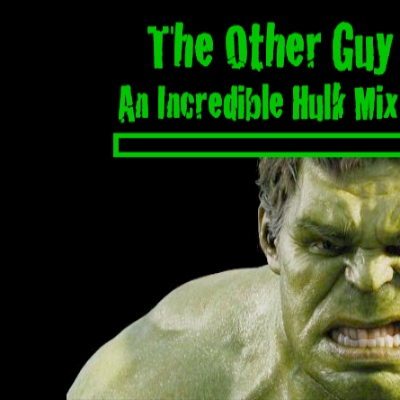 The Other Guy - An Incredible Hulk Mix