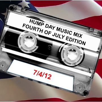 Hump Day Mix - 7/4/12 - 4th of July Edition