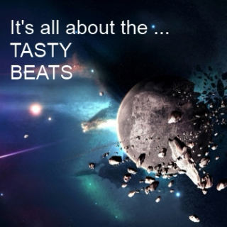 It's all about the Tasty Beats...