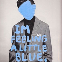 I'm feeling a little blue.