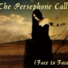 The Persephone Call (Face to Face)