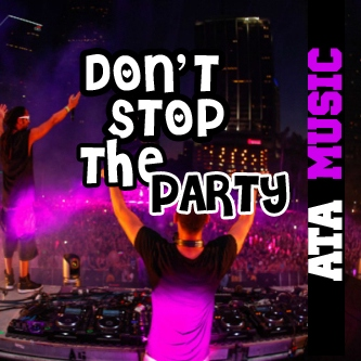 Don't Stop The Party!