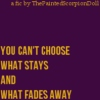 You Can't Choose What Stays and What Fades Away