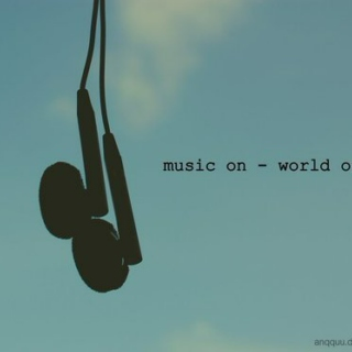 Music On - World Off