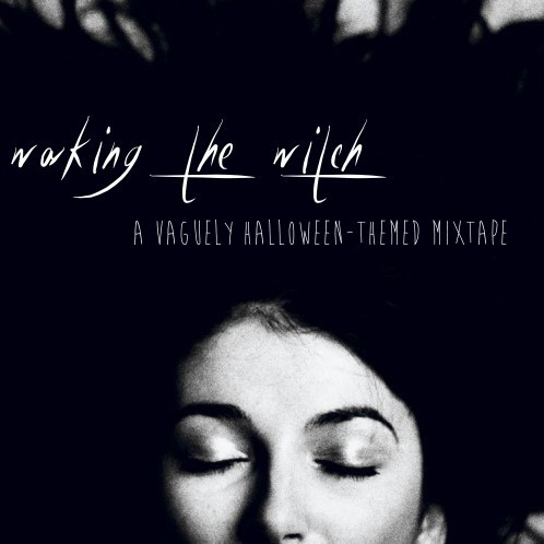 waking the witch: a vaguely halloween-themed mixtape