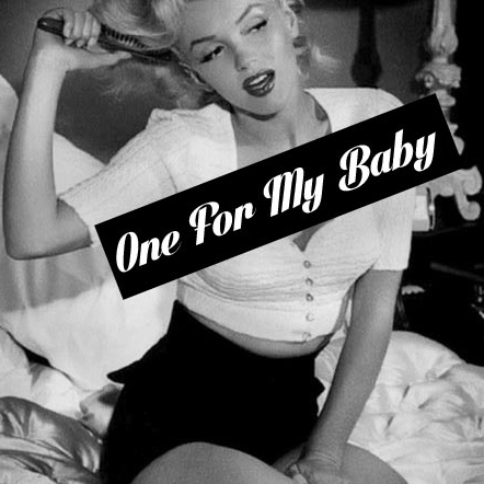 One For My Baby
