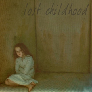 Lost Childhood