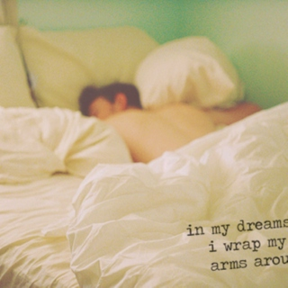 in dreams i wrap my arms around you