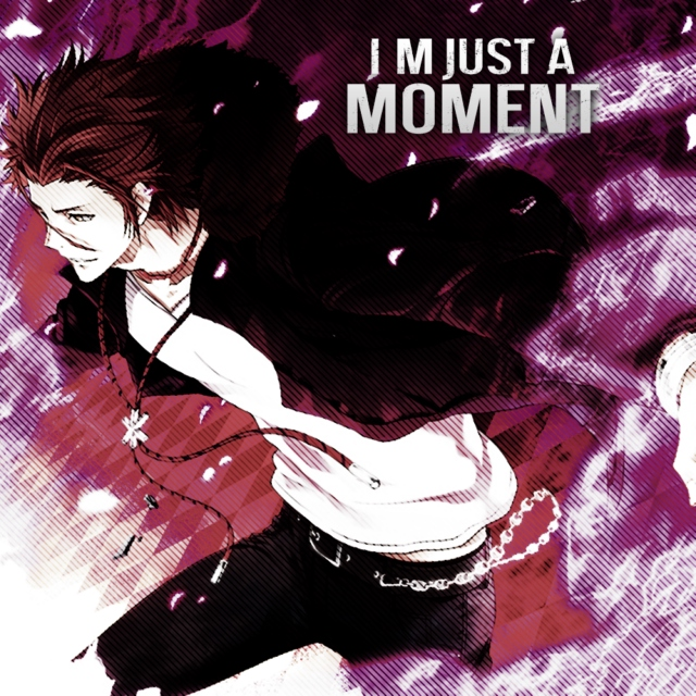I'm Just A Moment