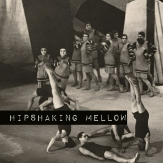 hipshaking mellow