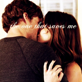 the one that saves me