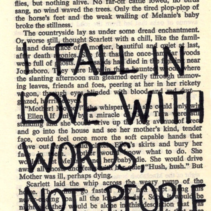 I fall in love in words, not people