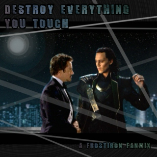 Destroy Everything You Touch: Frostiron