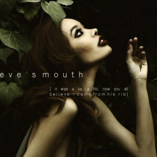 eve's mouth