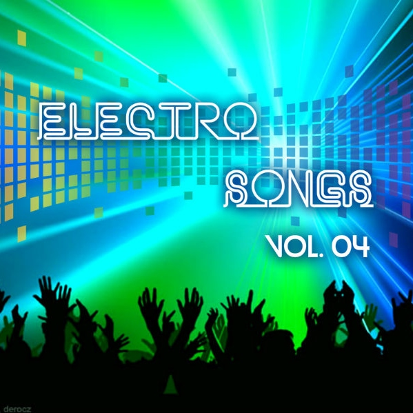 Electro Songs Vol. 04