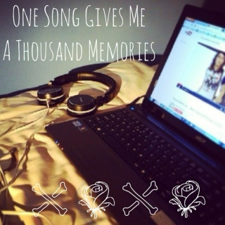 ✿One Song Gives Me A Thousand Memories✿