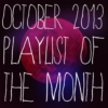 playlist of the month | october 2013
