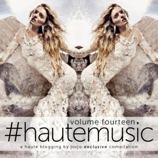 #hautemusic volume fourteen
