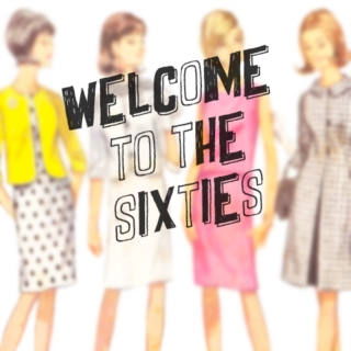 welcome to the sixties