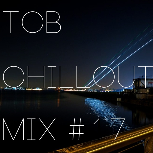 TCB Chillout Mix #17