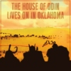 The House of Odin Lives on in Oklahoma