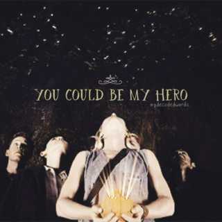 You Could Be My Hero