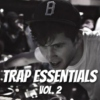 TRAP ESSENTIALS VOL. 2