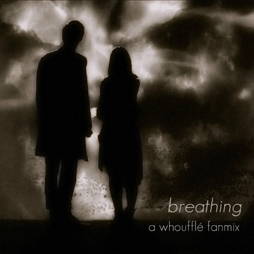 breathing - a whoufflé fanmix