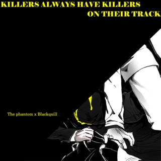 Killers always have killers on their track