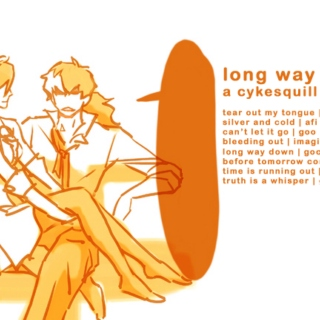 long way down || a cykesquill fanmix
