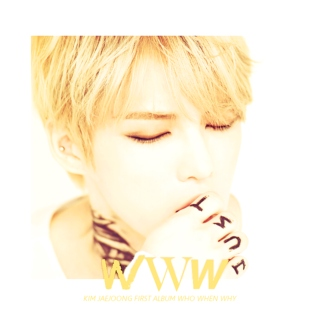 Kim Jaejoong (김재중) 1st Album WHO WHEN WHY