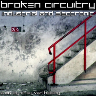 Broken Circuitry: Industrial and Electronic [PART 1]