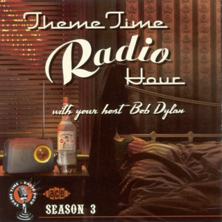 The Best Of Bob Dylan's Theme Time Radio Hour, Season 3: Part II