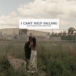 i can't help falling