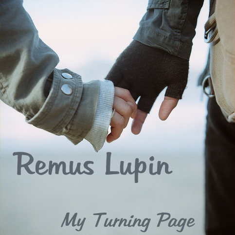 Remus Lupin - My Turning Page