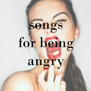 songs for being angry