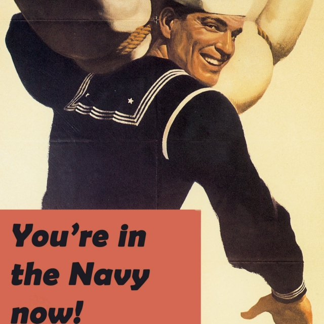 you're in the navy now!