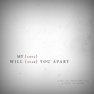 My Love With Tear You Apart