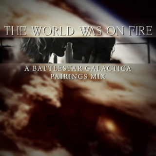 The World Was On Fire