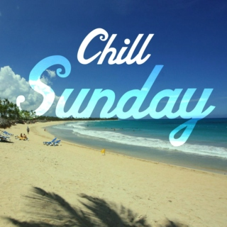 chill out sunday