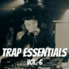 TRAP ESSENTIALS VOL. 6