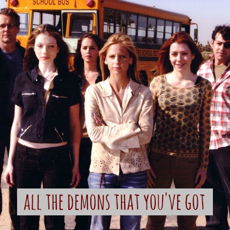 all the demons that you've got