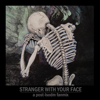 Stranger With Your Face