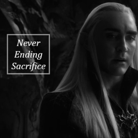 Thranduil, Never Ending Sacrifice