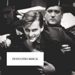 Death Eaters Musical